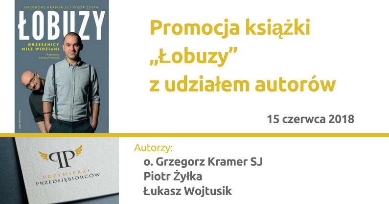 """15.06.2018 – Promocja książki """"Łobuzy"""" zudziałem autorów"""
