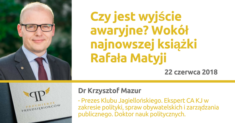22.06.2018 – Czyjest wyjście awaryjne? Wokół najnowszej książki Rafała Matyji