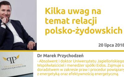 20.07.2018 – Kilka uwag natemat relacji polsko-żydowskich